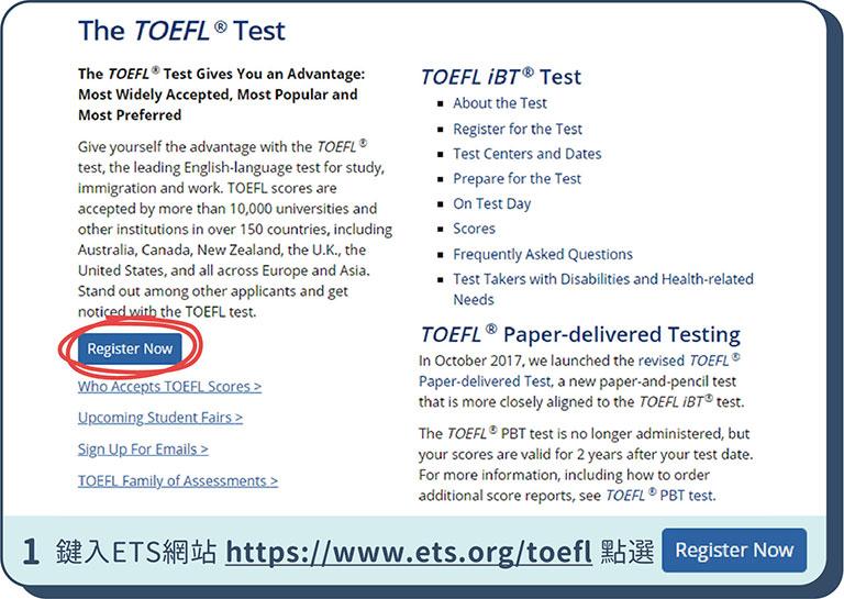 TOEFL托福報名步驟 - 1. 進入ETS網站 https://www.ets.org/toefl,點選 Register Now註冊ETS帳號。